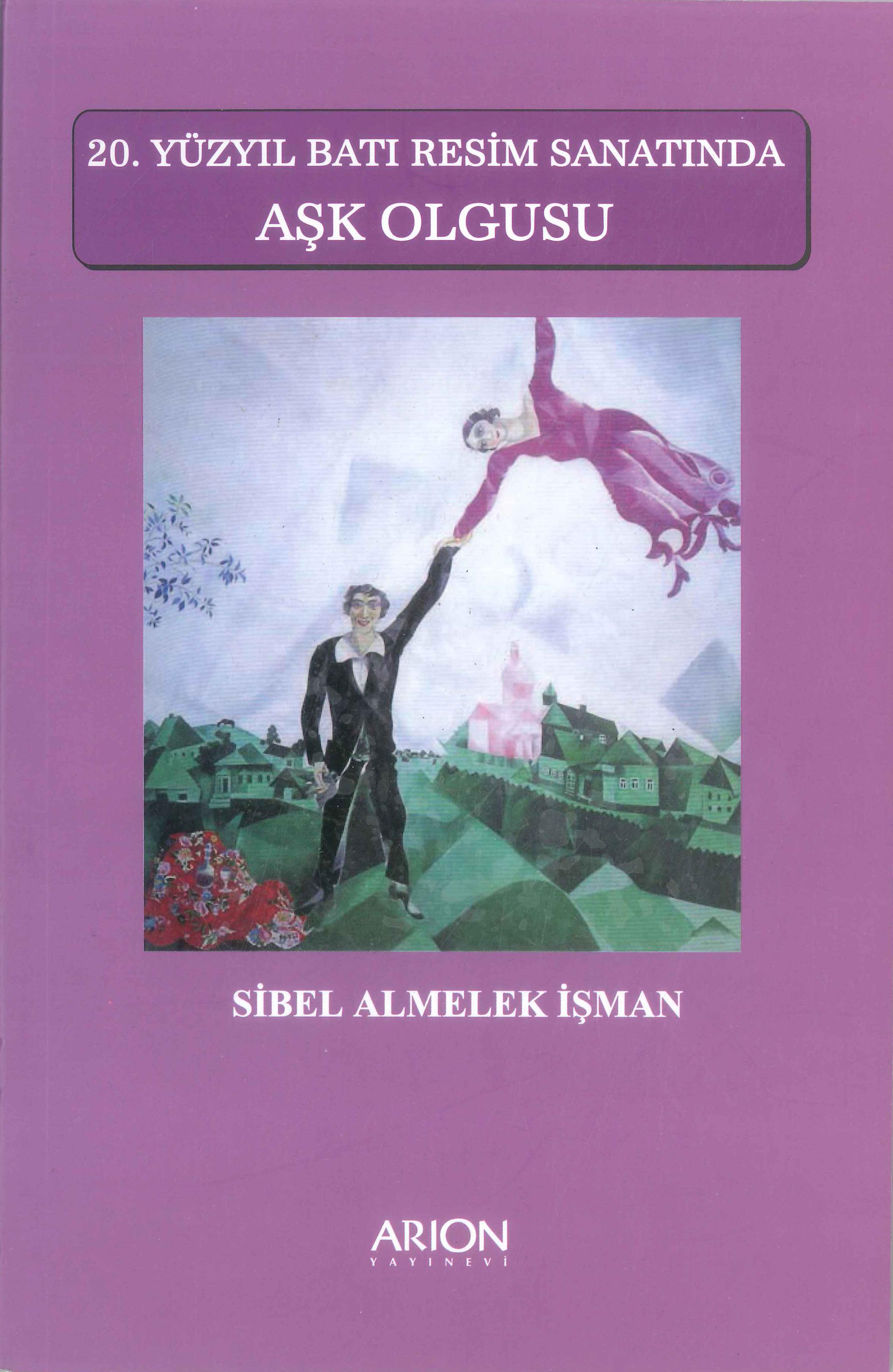 20. Yüzyıl Batı Resim Sanatında Aşk Olgusu - sibel almelek işman