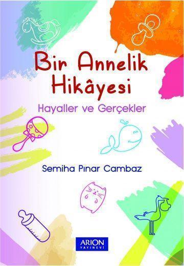 Bir Annelik Hikayesi - Semiha Pınar Cambaz