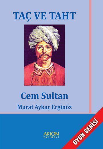 Taç ve Taht (Cem Sultan) - murat aykaç erginöz